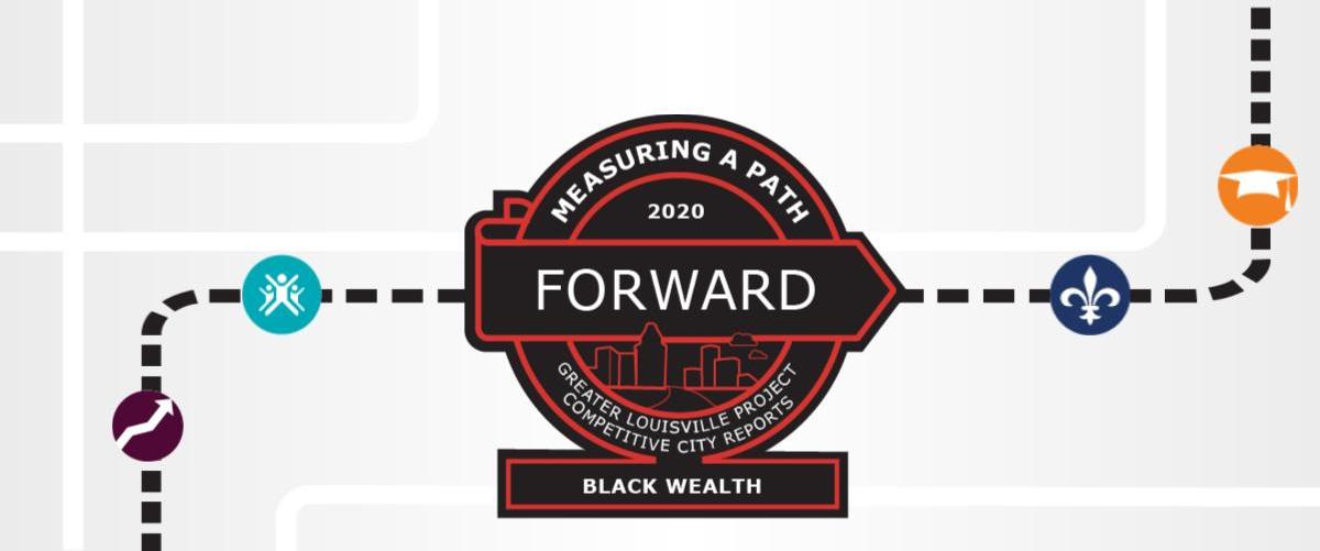 Measuring a path forward - Greater Louisville Project report on Black Wealth